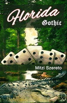 Florida Gothic by Mitzi Szereto